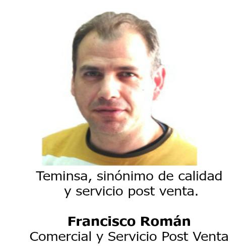 Francisco Román Comercial Y Responsable Servicio Post Venta Temisna Tmi