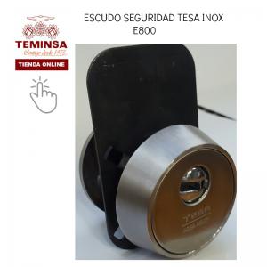 ESCUDO SEGURIDAD Tesa Inox E-800 Teminsa Tienda Online