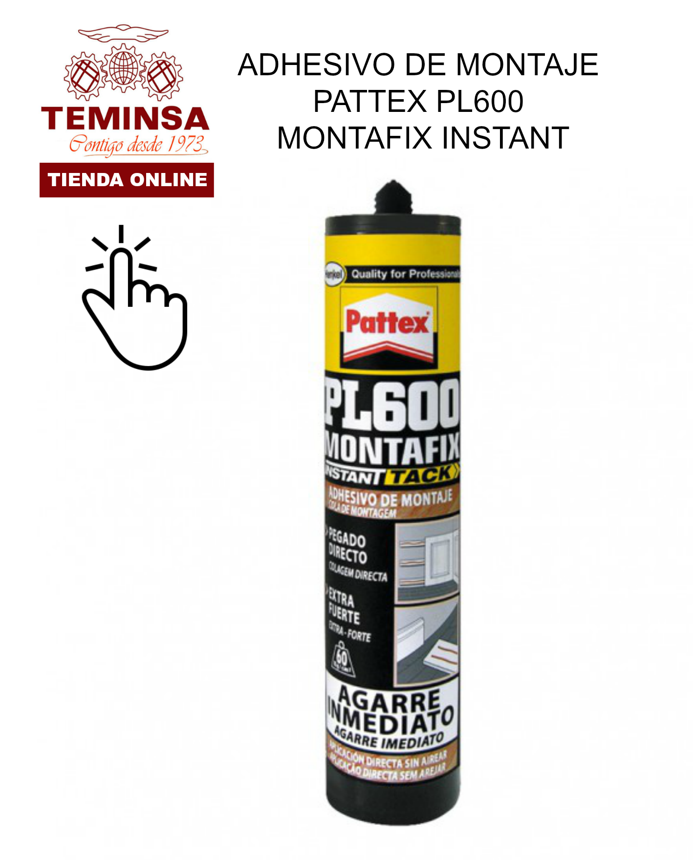ADHESIVO DE MONTAJE PATTEX PL600 MONTAFIX INSTANT Teminsa Online
